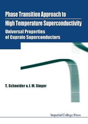 Phase Transition Approach To High Temperature Superconductivity - Universal Properties Of Cuprate Superconductors (Hardback)