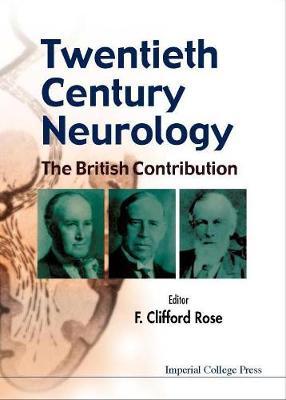 Twentieth Century Neurology: The British Contribution (Hardback)