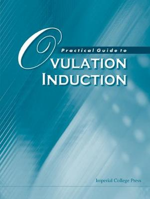 Practical Guide To Ovulation Induction (Hardback)