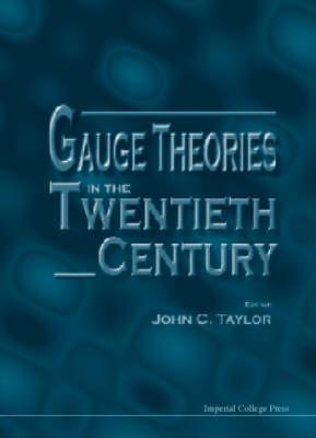 Gauge Theories In The Twentieth Century (Paperback)