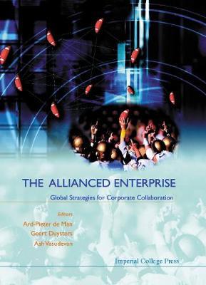 Allianced Enterprise: Global Strategies For Corporate Collaboration, The (Hardback)