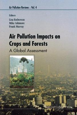 Air Pollution Impacts On Crops And Forests: A Global Assessment - Air Pollution Reviews 4 (Hardback)