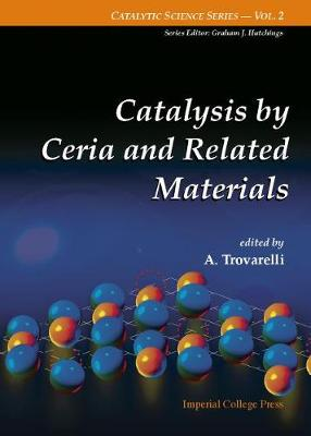 Catalysis By Ceria And Related Materials - Catalytic Science Series 2 (Hardback)
