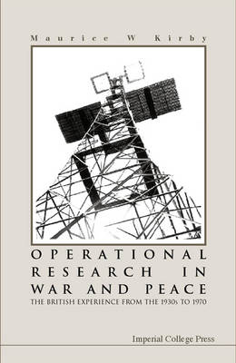 Operational Research In War And Peace: The British Experience From The 1930s To 1970 (Paperback)