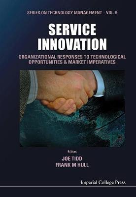 Service Innovation: Organizational Responses To Technological Opportunities And Market Imperatives - Series on Technology Management 9 (Hardback)