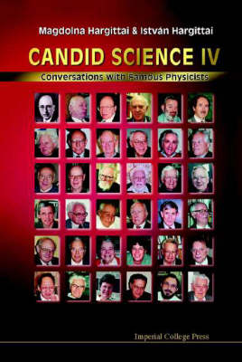 Candid Science Iv: Conversations With Famous Physicists (Paperback)