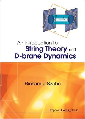 Introduction To String Theory And D-brane Dynamics, An (Hardback)