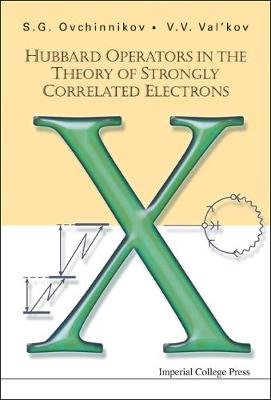 Hubbard Operators In The Theory Of Strongly Correlated Electrons (Hardback)