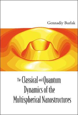 Classical And Quantum Dynamics Of The Multispherical Nanostructures, The (Hardback)