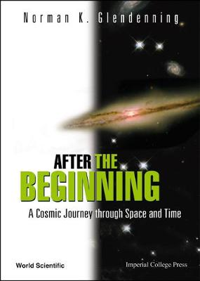 After The Beginning: A Cosmic Journey Through Space And Time (Hardback)