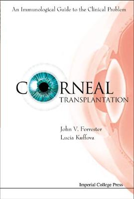 Corneal Transplantation: An Immunological Guide To The Clinical Problem (With Cd-rom) (Hardback)