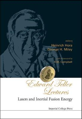 Edward Teller Lectures: Lasers And Inertial Fusion Energy (Hardback)