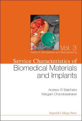 Service Characteristics Of Biomedical Materials And Implants - Series On Biomaterials And Bioengineering 3 (Hardback)