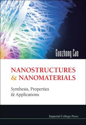 Nanostructures And Nanomaterials: Synthesis, Properties And Applications (Paperback)