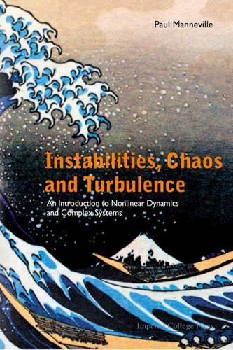 Instabilities, Chaos and Turbulence: An Introduction to Nonlinear Dynamics and Complex Systems (Paperback)