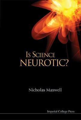 Is Science Neurotic? (Hardback)