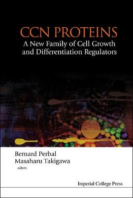 Ccn Proteins: A New Family Of Cell Growth And Differentiation Regulators (Hardback)