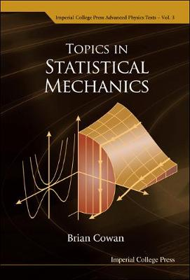 Topics In Statistical Mechanics - Imperial College Press Advanced Physics Texts 3 (Hardback)
