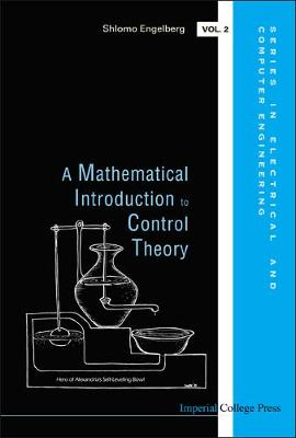 Mathematical Introduction To Control Theory, A - Series in Electrical and Computer Engineering 2 (Hardback)