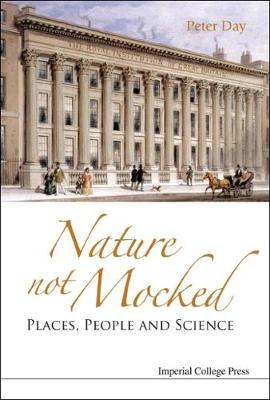 Nature Not Mocked: Places, People And Science (Hardback)