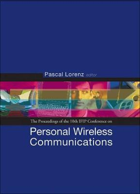 Personal Wireless Communications: Pwc'05 - Proceedings Of The 10th Ifip Conference (Hardback)