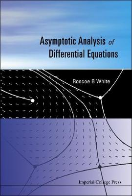 Asymptotic Analysis of Differential Equations (Hardback)