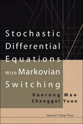 Stochastic Differential Equations With Markovian Switching (Hardback)