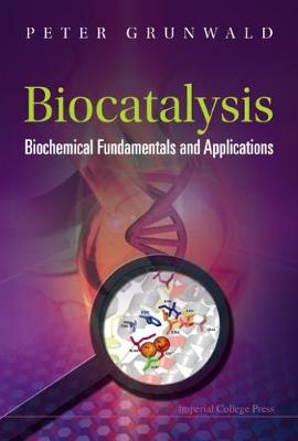 Biocatalysis: Biochemical Fundamentals And Applications (Hardback)