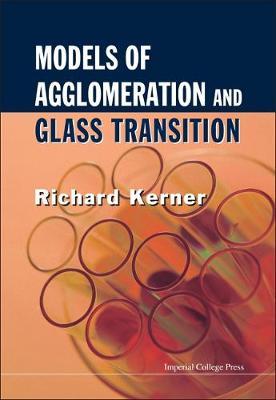Models Of Agglomeration And Glass Transition (Hardback)