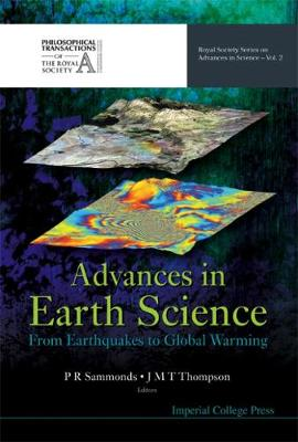 Advances In Earth Science: From Earthquakes To Global Warming - Royal Society Series On Advances In Science 2 (Hardback)