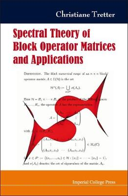 Spectral Theory Of Block Operator Matrices And Applications (Hardback)