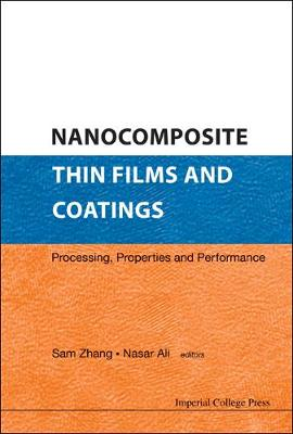 Nanocomposite Thin Films And Coatings: Processing, Properties And Performance (Hardback)