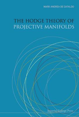 Hodge Theory Of Projective Manifolds, The (Hardback)