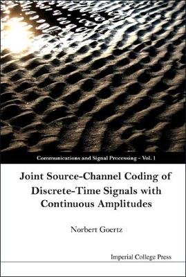 Joint Source-channel Coding Of Discrete-time Signals With Continuous Amplitudes - Communications and Signal Processing 1 (Hardback)