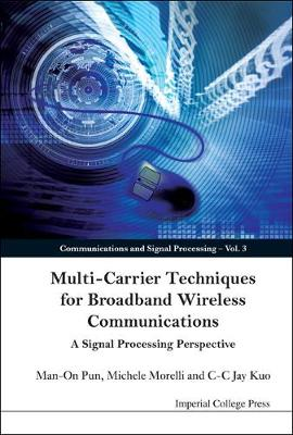 Multi-carrier Techniques For Broadband Wireless Communications: A Signal Processing Perspective - Communications and Signal Processing 3 (Hardback)