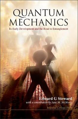 Quantum Mechanics: It's Early Development and the Road to Entanglement (Hardback)