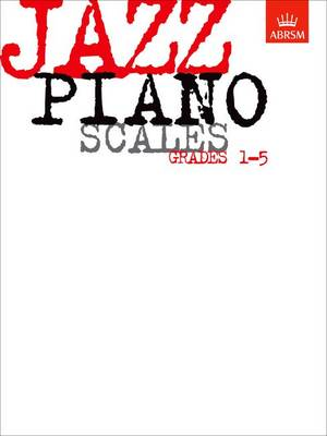 Jazz Piano Scales, Grades 1-5 - ABRSM Exam Pieces (Sheet music)