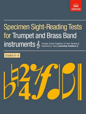 Specimen Sight-Reading Tests for Trumpet and Brass Band Instruments (Treble clef), Grades 6-8: (excluding Trombone) - ABRSM Sight-reading (Sheet music)
