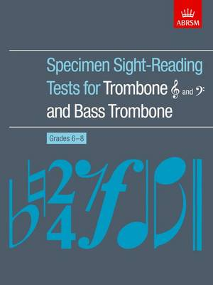 Specimen Sight-Reading Tests for Trombone (Treble and Bass clefs) and Bass Trombone, Grades 6-8 - ABRSM Sight-reading (Sheet music)