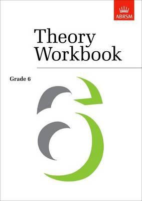 Theory Workbook Grade 6 - Theory workbooks (ABRSM) (Sheet music)