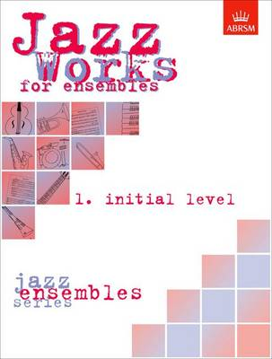 Jazz Works for ensembles, 1. Initial Level (Score Edition Pack) - ABRSM Exam Pieces (Sheet music)