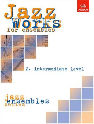 Jazz Works for ensembles, 2. Intermediate Level (Score Edition Pack) - ABRSM Exam Pieces (Sheet music)