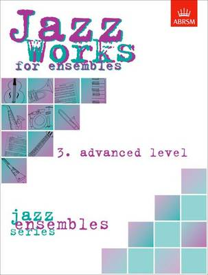 Jazz Works for ensembles, 3. Advanced Level (Score Edition Pack) - ABRSM Exam Pieces (Sheet music)