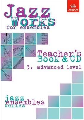 Jazz Works for ensembles, 3. Advanced Level (Teacher's Book & CD) - ABRSM Exam Pieces (Sheet music)