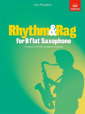 Rhythm & Rag for B flat Saxophone: 16 pieces for B flat saxophone & piano (Sheet music)