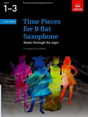 Time Pieces for B flat Saxophone, Volume 1: Music through the Ages in 2 Volumes - Time Pieces (ABRSM) (Sheet music)