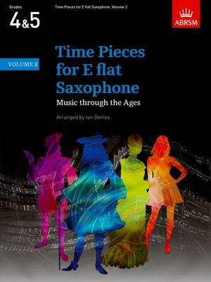 Time Pieces for E flat Saxophone, Volume 2: Music through the Ages in 2 Volume - Time Pieces (ABRSM) (Sheet music)