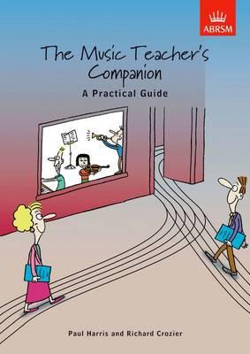 The Music Teacher's Companion: A Practical Guide: UK & International edition (Sheet music)