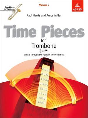 Time Pieces for Trombone, Volume 1: Music through the Ages in 2 Volumes - Time Pieces (ABRSM) (Sheet music)