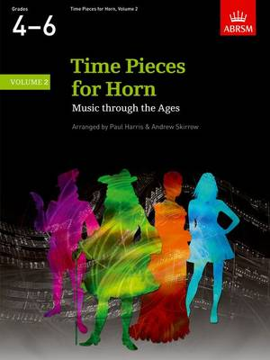 Time Pieces for Horn, Volume 2: Music through the Ages in 2 Volumes - Time Pieces (ABRSM) (Sheet music)